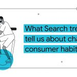 What Search trends tell us about changing consumer habits